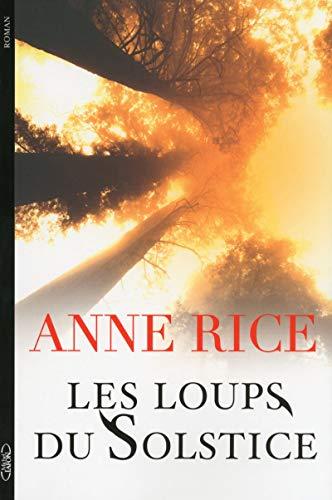Les loups du solstice: Rice. Anne