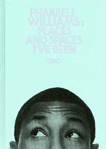 Pharrell Williams : Places and spaces I've been: Pharell Williams