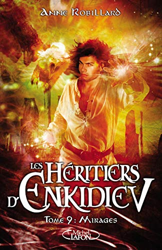 9782749924038: Les heritiers d'enkidiev - tome 9 mirages
