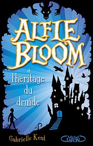 9782749926513: Alfie Bloom - tome 1 Et l'héritage du druide
