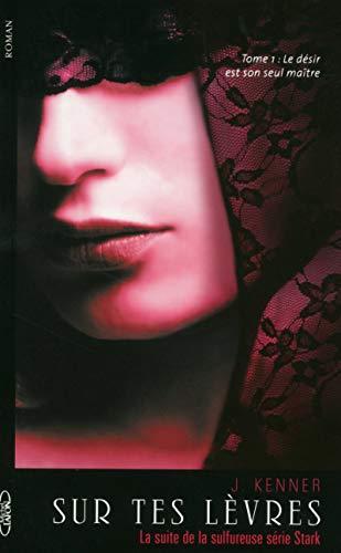 Sur tes lèvres - Tome 1: Kenner, Julie