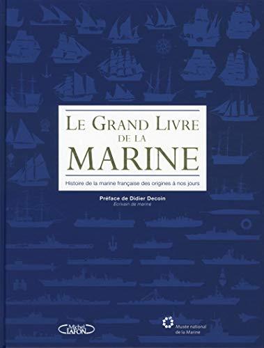 9782749926889: Le grand livre de la Marine : Histoire de la marine française des origines à nos jours
