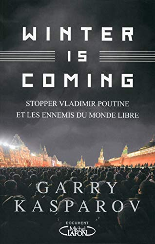 9782749928210: Winter is Coming : Stopper Vladimir Poutine et les ennemis du monde libre