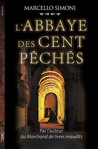 9782749929170: La saga du codex Millenarius, Tome 1 : L'abbaye des cent péchés