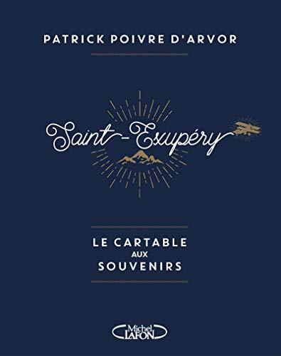 9782749929583: Saint-Exupéry , le cartable aux souvenirs [ Saint-Exupery Backpack of Memories ] (French Edition)