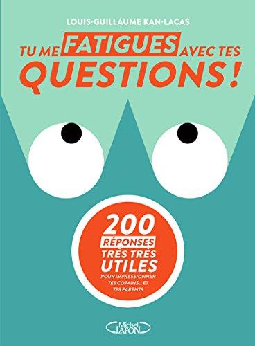 9782749936116: Tu me fatigues avec tes questions !