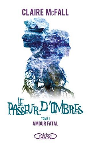 9782749937052: Le passeur d'ombres - tome 1 Amour fatal (1)