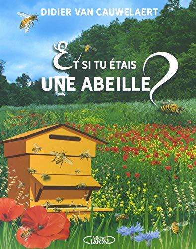 9782749937120: Et si tu étais une abeille ?