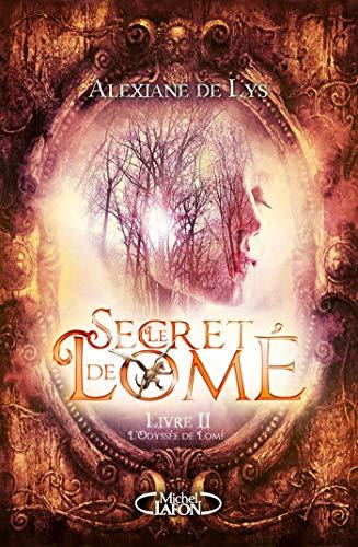 9782749938981: Le secret de Lomé - Livre II L'odyssée de Lomé (2)