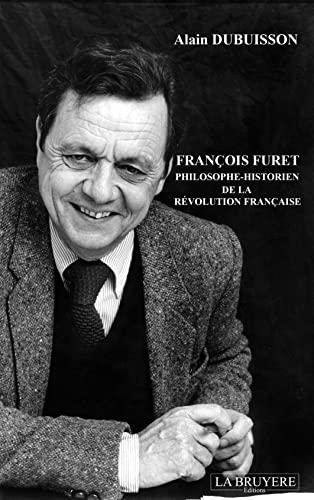 9782750008857: Fran�ois Furet philosophe : Historien de la R�volution fran�aise