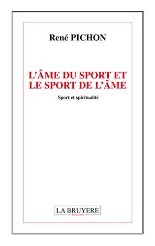 9782750010355: L'�me du sport et le sport de l'�me : Sport et spiritualit�