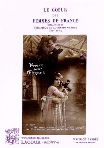 9782750436377: Le coeur des femmes de France : Extraits de La chronique de la Grande Guerre (1914-1920)