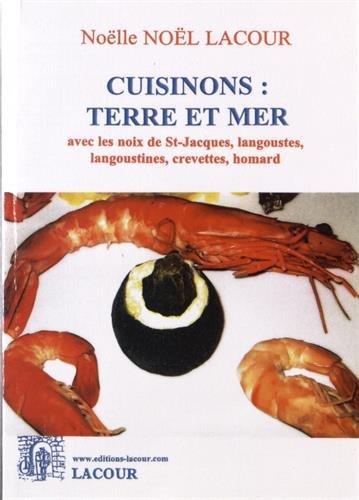 9782750438791: Cuisinons : terre et mer avec les noix de St-Jacques, langoustes, langoustines, crevettes, homard
