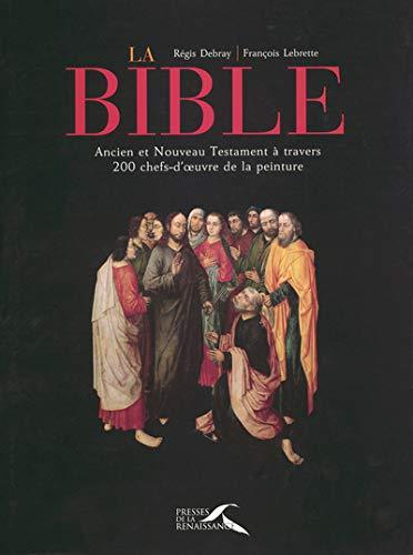 9782750900588: La Bible: Ancien et Nouveau Testament à travers 200 chefs d'oeuvre de la peinture