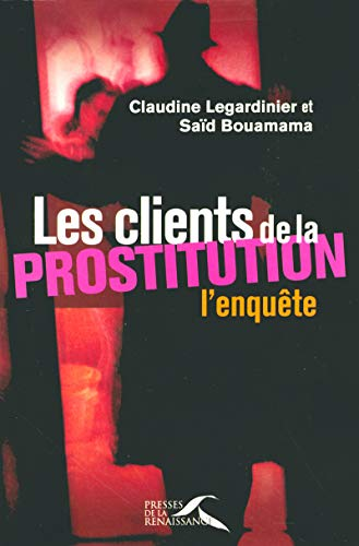 Les clients de la prostitution (French Edition): Said Bouamama, Claudine
