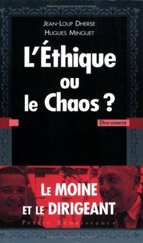 L'éthique ou le chaos ?: Dherse, Jean-Loup ; Minguet , Dom Hugues