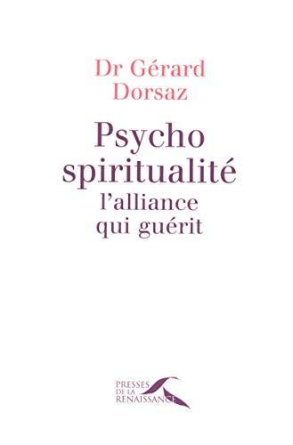 Psycho-spiritualité, l'alliance qui guérit: Gérard DORSAZ