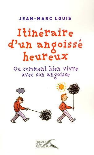 9782750904395: Itinéraire d'un angoissé heureux (French Edition)