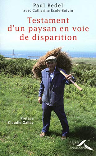 9782750905347: Testament d'un paysan en voie de disparition (French Edition)