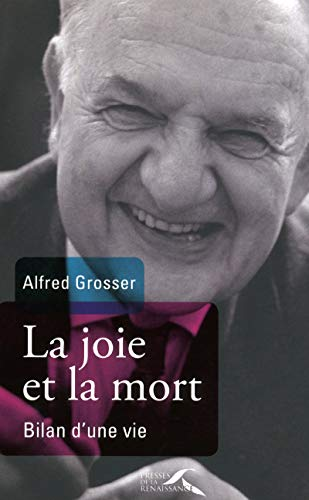 La joie et la mort (French Edition): Alfred Grosser