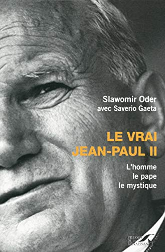 9782750906443: Le vrai Jean-Paul II (French Edition)