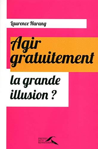 9782750907471: AGIR GRATUITEMENT GRANDE ILLUS