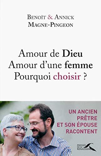 Amour de Dieu, amour d'une femme : Annick MAGNE-PINGEON; Benoît