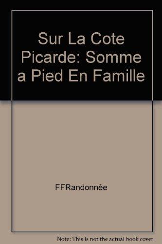 9782751401510: Sur la Côte Picarde et dans la Somme : 18 Balades