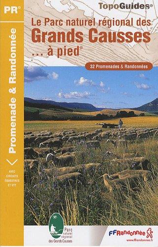 9782751401633: Parc Grands Causses National Regional Parc a Pied 32 Promenades et Randonnees: FFR.PN08