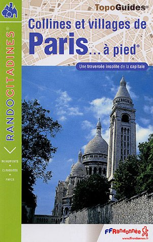 9782751401794: Collines and Villages De Paris a Pied GRP: Ffr.Vi03 (TopoGuides Rando Citadines)