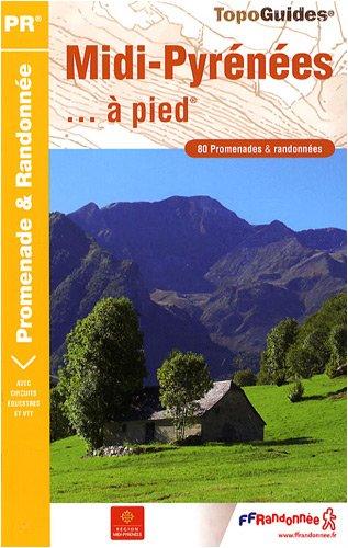 9782751403064: Midi-Pyrénées à pied : 80 promenades et randonnées