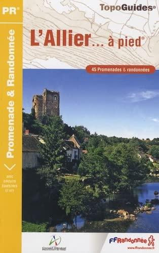 9782751403408: L'Allier à pied : 45 promenades & randonnées
