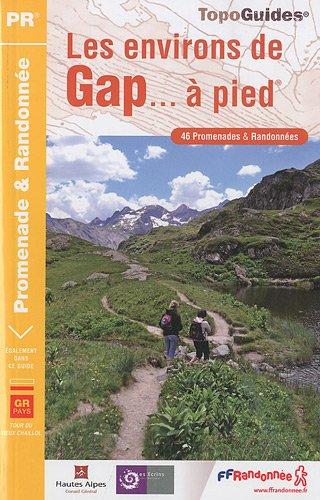 9782751403583: Les environs de Gap � pied : 46 promenades et randonn�es, le GR de Pays Tour du Vieux-Chaillol