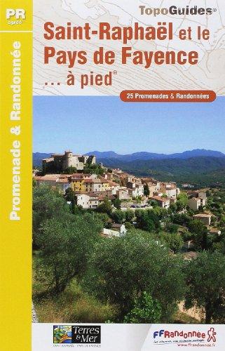 9782751404412: St-Raphael & Le Pays De Fayence a Pied 25PR: FFR.P832