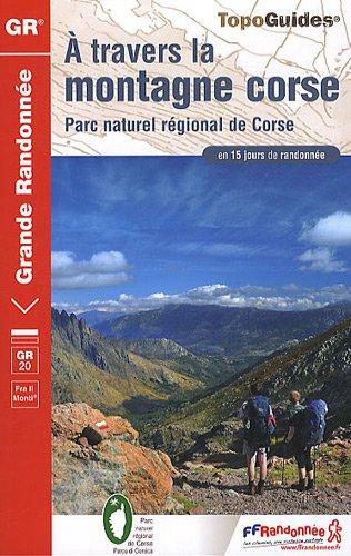 9782751404658: Corse a Travers La Montagne GR20 15 Jours De Rand.: FFR.0067
