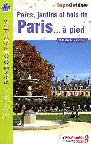 9782751405235: Parcs, jardins et bois de Paris à pied