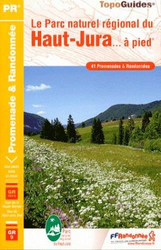 9782751406041: Le Parc naturel régional du Haut-Jura à pied