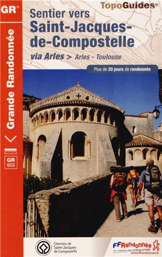 9782751406270: Sentier St-Jacques - Arles-Toulouse GR653: FFR.6533 (French Edition)