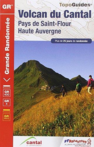 9782751406638: Volcan du Cantal Pays de St-Flour GR400/4 Plus de 25 Jours de Randonnee: FFR.0400
