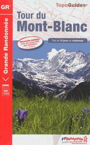 9782751406799: Tour du Mont-Blanc GR +10 Jours de Randonnees 2014: FFR.0028 (TopoGuides GR)