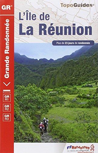 9782751406911: Ile de La Reunion: Grande Randonnee Gr1/Gr2/Gr3. Plus De 23 jours de randonnee (TopoGuides GR)