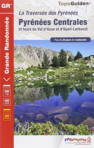 9782751407116: Pyrenees Centrales et Tour du Val d'Azun GR10/101 Plus de 20 Jours de Randonnee 2014: FFR.1091 (French Edition)