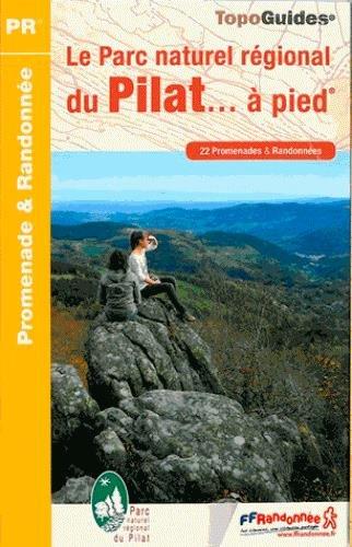 9782751407130: Le Parc naturel régional du Pilat à pied : 22 promenades & randonnées