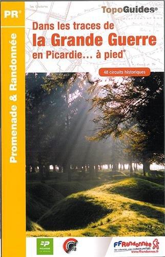 9782751407321: Picardie dans les Traces de la Grande Guerre a Pied 48PR 2014: FFR.RE15 (French Edition)