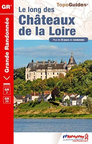 Chateaux de la Loire GR3/GR3B a Pied Plus de 25 Jours de Randonnees: FFRP