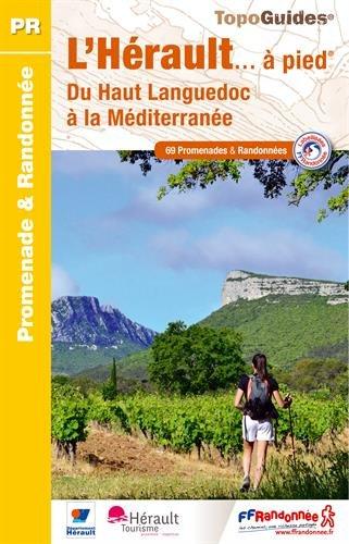 9782751407673: Herault a Pied 69 Promenades du Haut Languedoc a la Mediterranee 2015: FFR.D034 (French Edition)