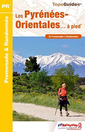 9782751407697: Pyrenees Orientales a Pied 25 Promenades et Randonnees 2015: FFR.D066 (French Edition)