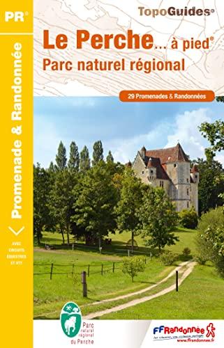 9782751407901: La Perche PNR a Pied 30 Promenades 2015: FFR.PN16 (French Edition)