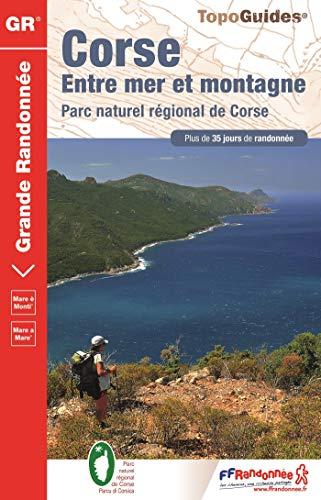 9782751407949: Corse Entre Mer et Montagne PNR Plus de 35 Jours de Randonnee 2016: FFR.0065