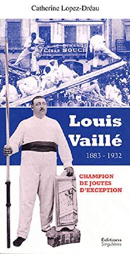 9782751800788: Louis Vaill� : Un champion de joutes d'exception (1883-1932)